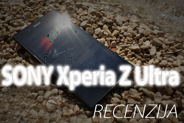 Recenzija: Sony Xperia Z Ultra (Video)