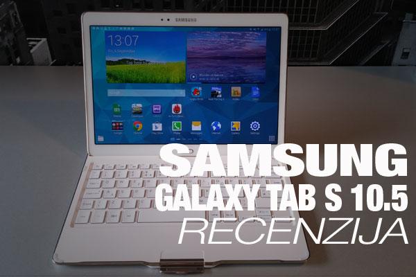Recenzija: Samsung Galaxy Tab S 10.5