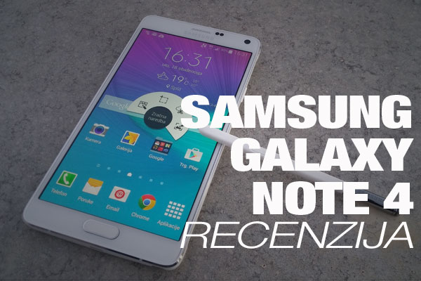 Recenzija: Samsung Galaxy Note 4