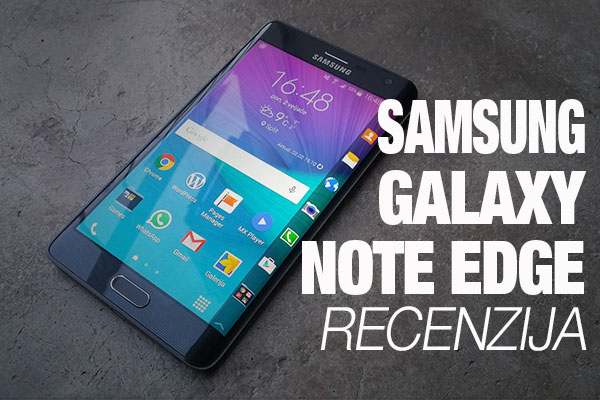 Recenzija: Samsung Galaxy Note Edge