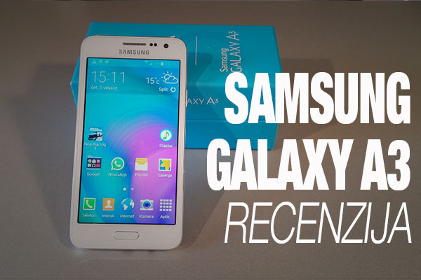 Recenzija: Samsung Galaxy A3