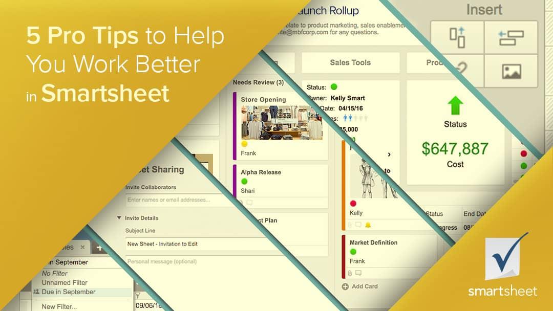 5 Pro Tips to Help You Work Better in Smartsheet