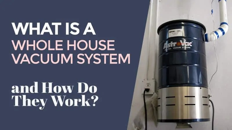 What Is A Whole House Vacuum System And How Do They Work