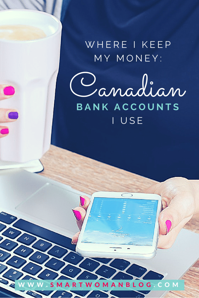 My Recommendations for Best Canadian Bank Accounts - Where I Keep My Money