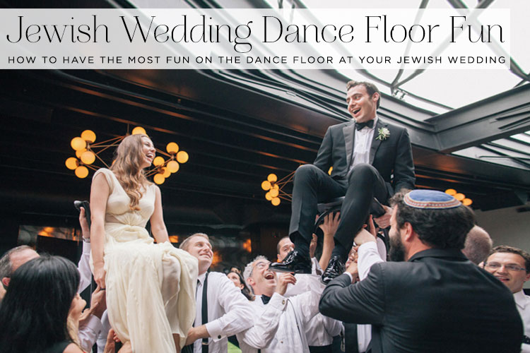 How To Have The Most Fun On The Dance Floor At Your Jewish Wedding