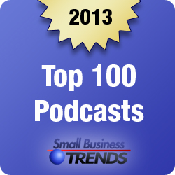 Small Business Trends' Top 100 Small Business Podcasts of 2013