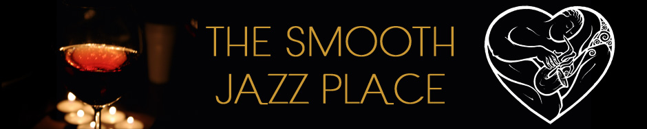 The Five Best Smooth Jazz Songs of All Time - The Smooth Jazz Place