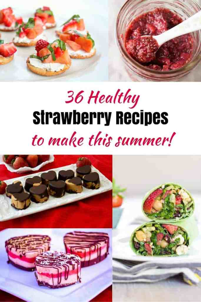 36 Healthy Strawberry Recipes to Make this Summer!