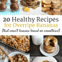20 Healthy Ripe Banana Recipes That Aren T Banana Bread Or Smoothies Snacking In Sneakers