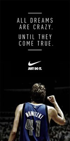 Motivational Wallpaper Quotes Kobe Nike S Dirk Nowitzki Ad Quot All Dreams Are Crazy