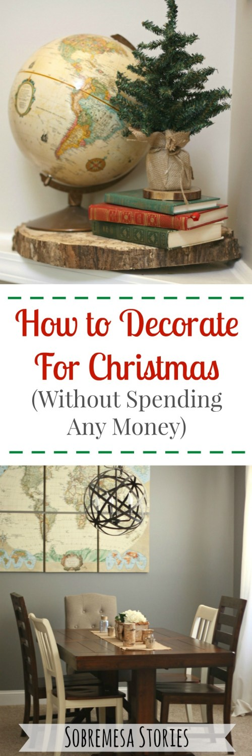 Cheap, easy ways to decorate for Christmas with things you already have around the house!