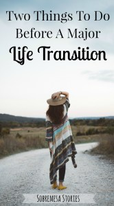 If you'll be experiencing a big life change soon, these two things to do before a major life transition will help you to move forward in a healthy, joyful way.