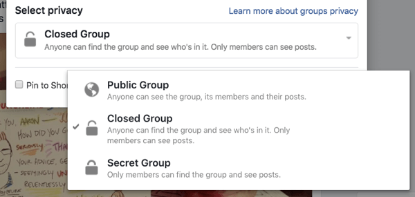 Each Facebook Group can be public, closed, or secret.