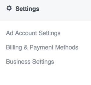 To update your settings in Facebook Ads Manager, open the main menu and select an option in the Settings section.