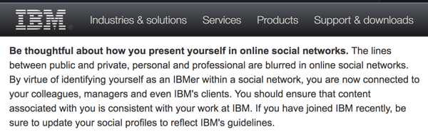 IBM's Social Computing Guidelines remind employees that they represent the company even on their personal accounts.