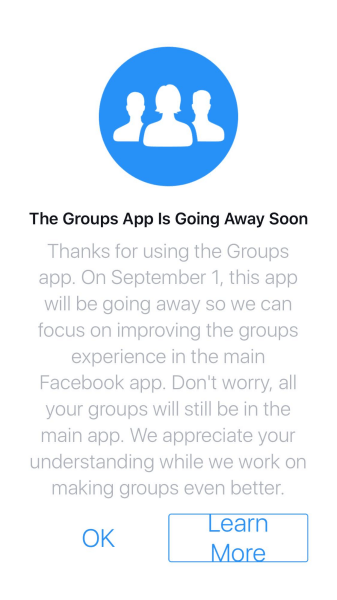 Facebook will discontinue the Groups app for iOS and Androidafter September 1, 2017.