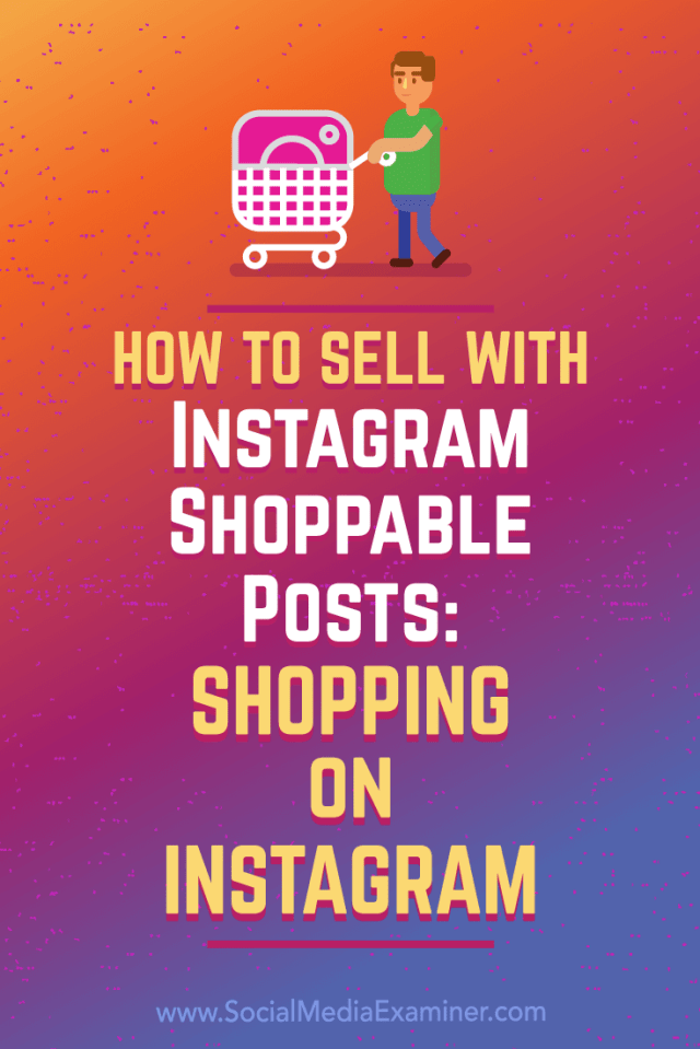 Discover how shoppable posts on Instagram work and the steps you can take to use them for your business.
