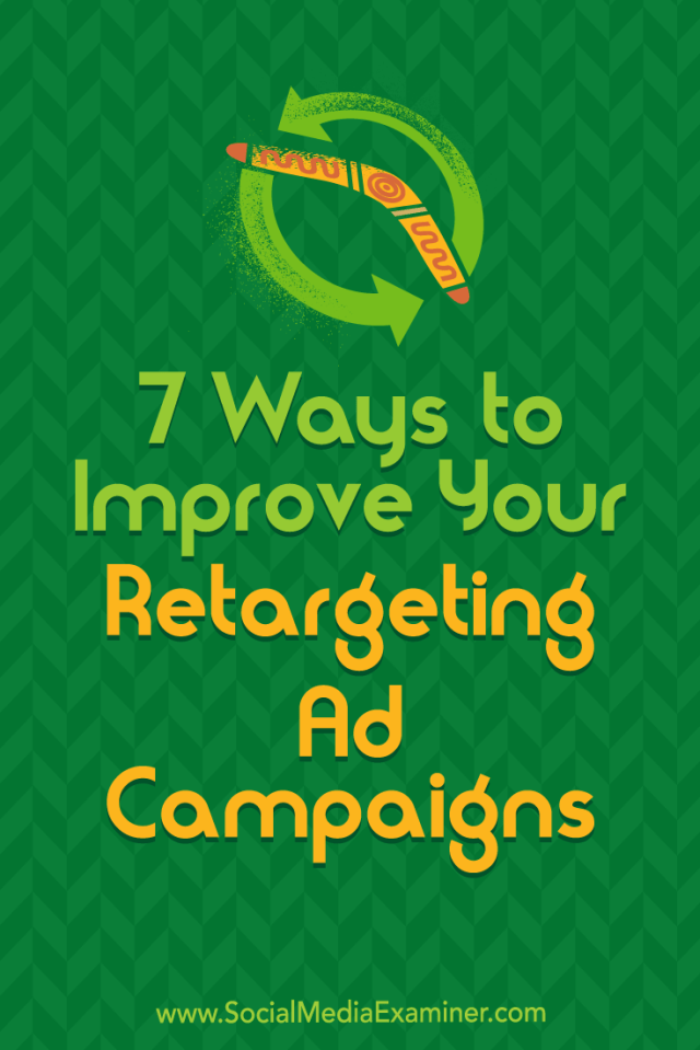 Discover seven ways to organize, analyze, and optimize your retargeting campaigns.
