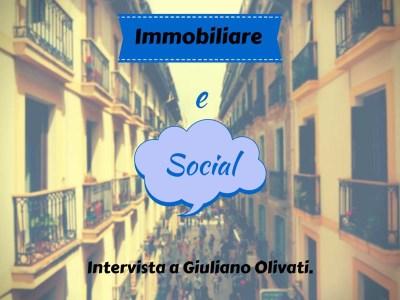 La casa si sceglie su Facebook? Intervista a Giuliano Olivati - SocialMediaLife