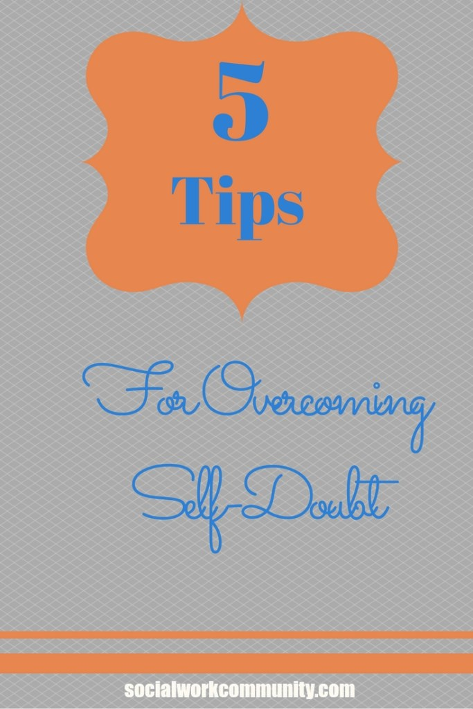 5 tips for overcoming self-doubt