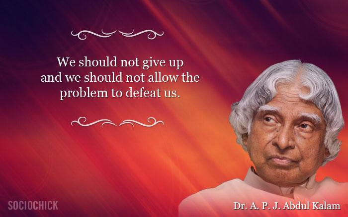 Dr Apj Abdul Kalam Has Passed Away But His Words Will
