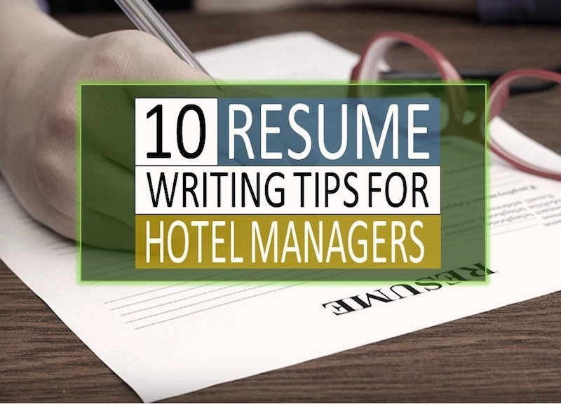 10 Resume Tips for Hotel Managers and Hospitality Professionals