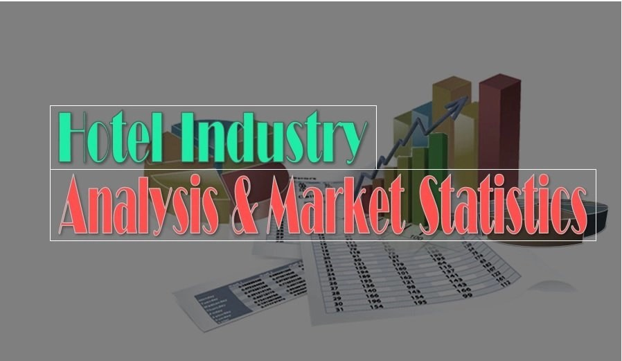 Hotel Industry Analysis and Market Statistics for 2018