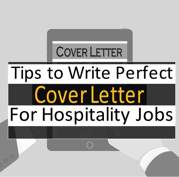 5 Tips On Writing a Perfect Cover Letter For Hospitality Industry Jobs
