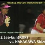NH2009 Women's Singles Semi Final LEE(kor) vs. NAKAGAWA(JPN)