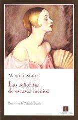 Las señoritas de escasos medios - Muriel Spark