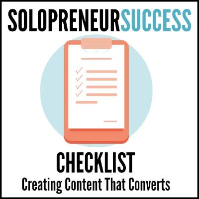 Creating Content That Converts Checklist Solopreneur Success