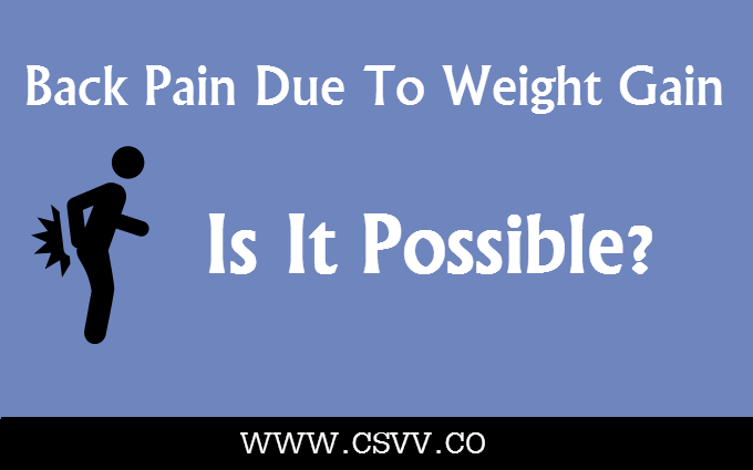 Back Pain Due To Weight Gain: Is It Possible?