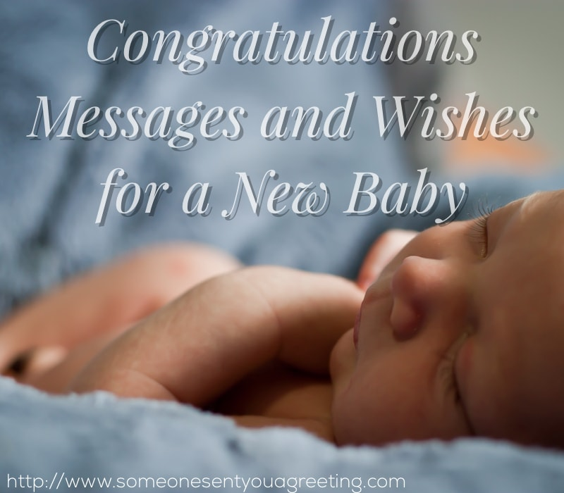 Congratulations Messages and Wishes for a New Baby - Someone Sent