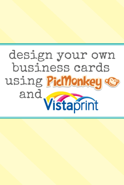 Design Your Own Business Cards using Picmonkey and Vista