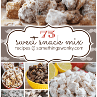 75 Sweet Snack Mixes | www.somethingswanky.com
