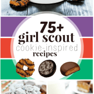 75+ Girl Scout Cookie-Inspired Recipes | www.somethingswanky.com