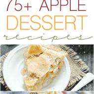75+ Apple Dessert Recipes