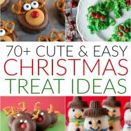 70+ Cute & Easy Christmas Treats