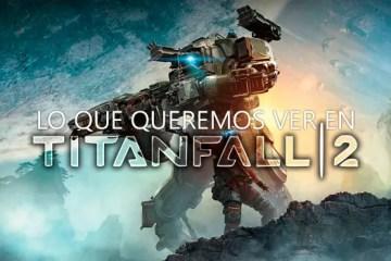 lo-que-queremos-ver-en-titanfall-2
