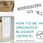 How to be an Organized Blogger Part 4 – Bookkeeping 101