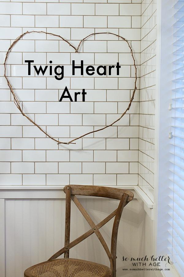 Twig Heart Art   somuchbetterwithage.com