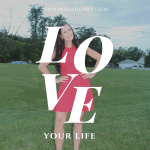 Love your Life ~ Live it Well