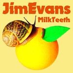 Jim Evans 'Milk Teeth' album cover