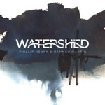 Phillip Henry & Hannah Martin 'Watershed' album cover