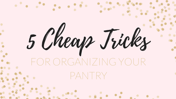 5 Cheap Tricks for Organizing Your Kitchen