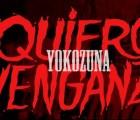 """Yokozuna lanza el video de """"Quiero venganza"""""""