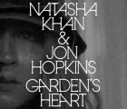 "Natasha Khan & Jon Hopkins - ""Garden's Heart"""