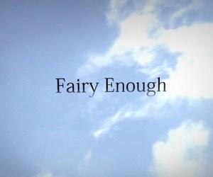 fairyenough