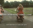 """Así se escucha un mashup de Lana Del Rey con The Smiths: """"This charming videogame"""""""