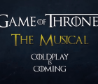 Coldplay prepara un musical de Game of Thrones... o algo así.